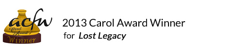2013 Carol Award Winner for Lost Legacy