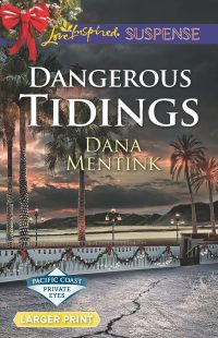 Dangerous Tidings by Dana Mentink