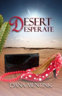 Desert Desperate by Dana Mentink
