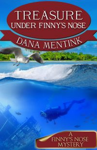 Treasure Under Finny's Nose by Dana Mentink