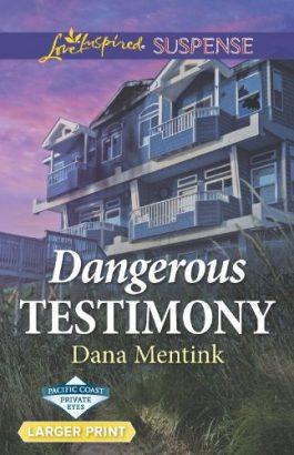Dangerous Testimony by Dana Mentink