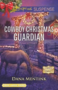 Cowboy Christmas Guardian by Dana Mentink