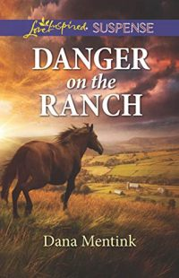 Danger on the Ranch by Dana Mentink